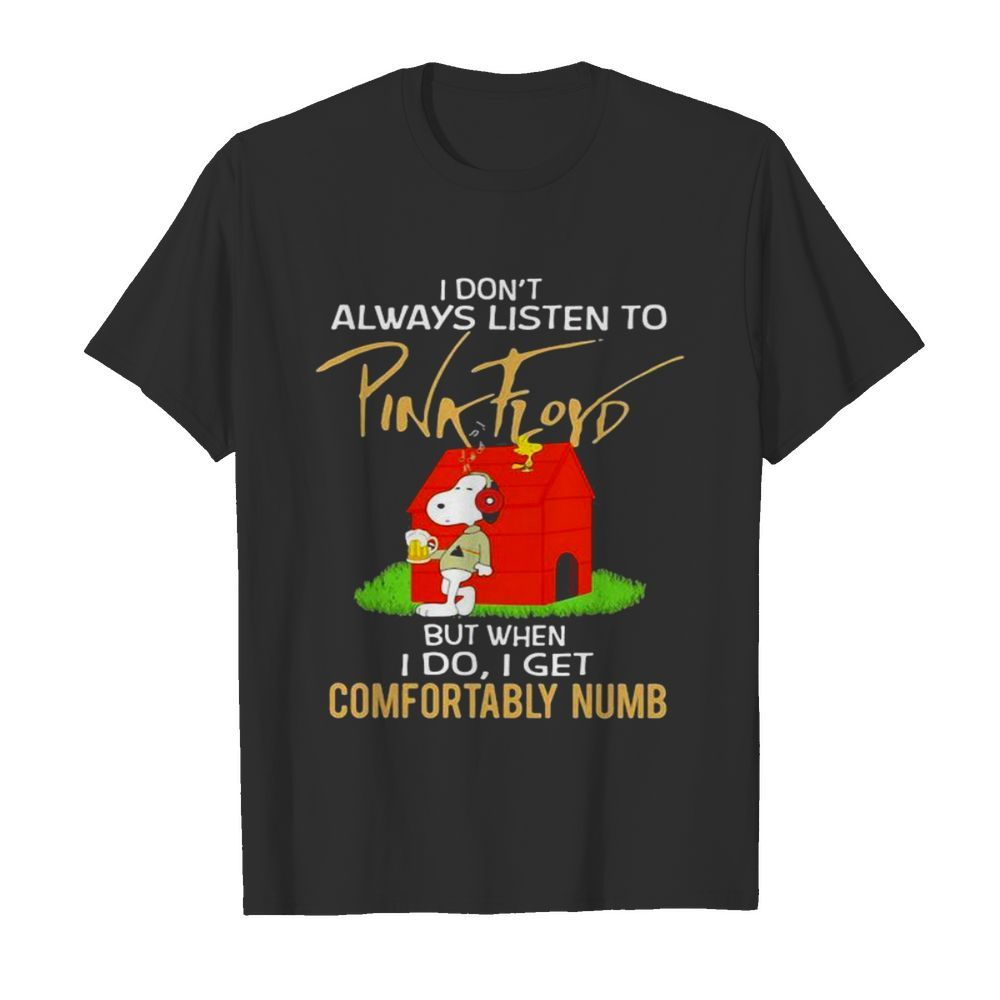 I Don't Always Listen To Pink Floyd But When I Do I Get Comfortably Numb Snoopy Drinking Beer And Woodstock  Classic Men's T-shirt