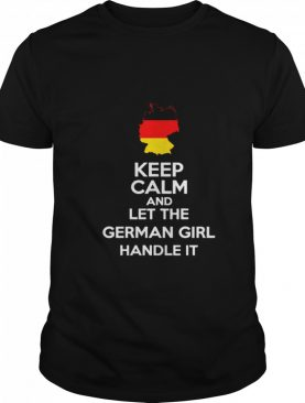 Let The German Girl Handle It Cute Gift For Germans shirt