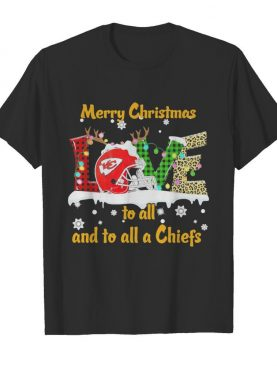 Love Merry Christmas To All And To All A Kansas City Chiefs shirt