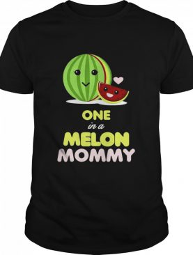 One In A Melon Mommy Funny Fruit Watermelon Mom shirt