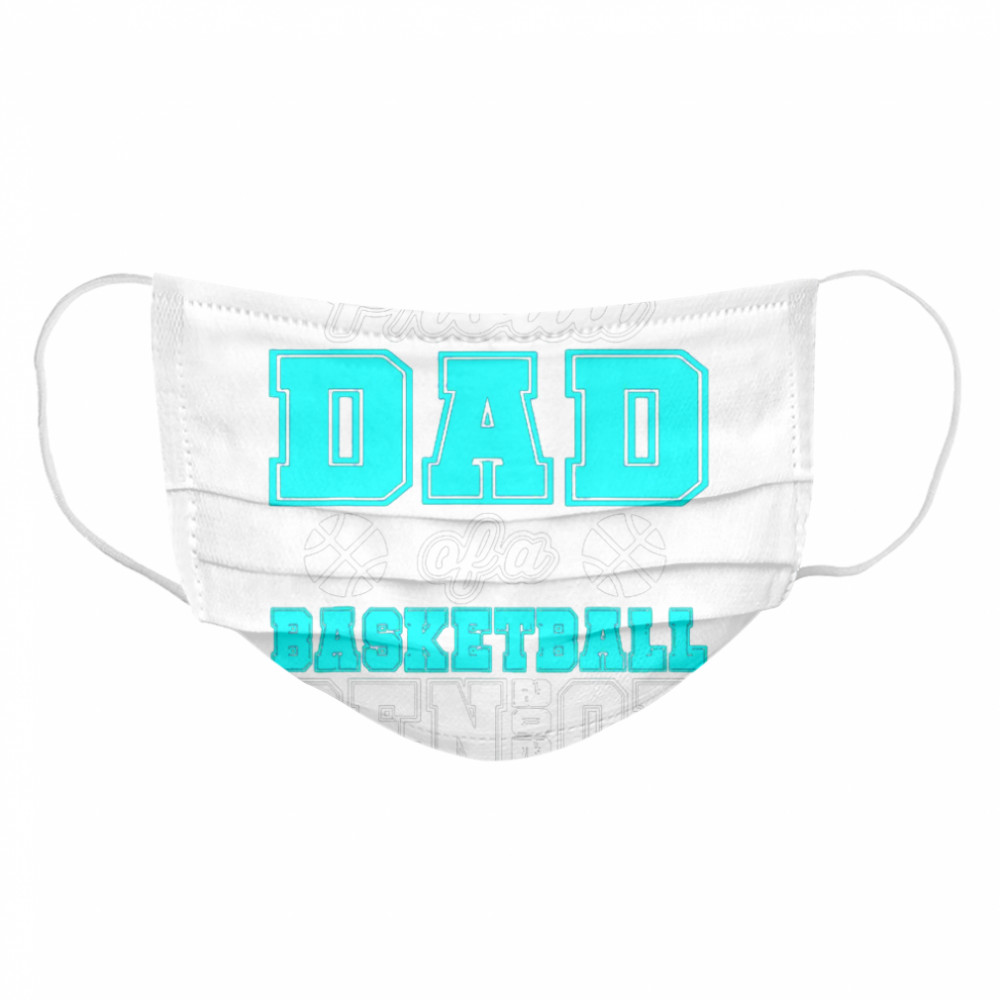 Proud Dad Of A Basketball Senior High School College  Cloth Face Mask