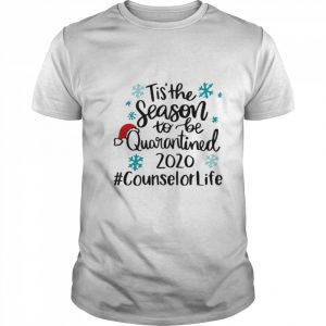 Tis The Season To Be Quarantined 2020 Counselor Life Merry Christmas shirt