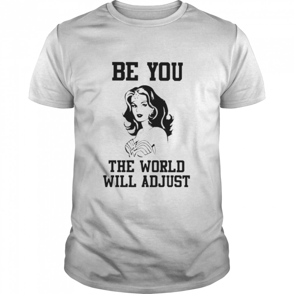 Wonder woman Be you the world will adjust  Classic Men's T-shirt