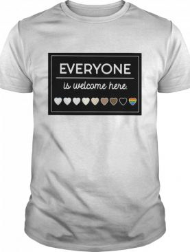 Everyone Is Welcome Here LGBT shirt