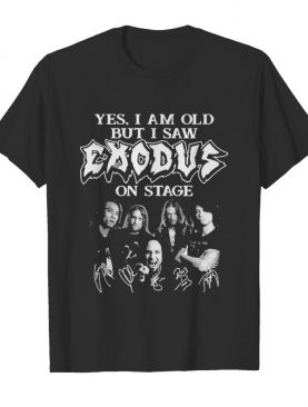 Yes I Am Old But I Saw Exodus On Stage Signature shirt