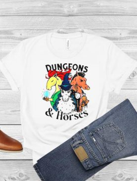 Dungeons And Horses T shirt