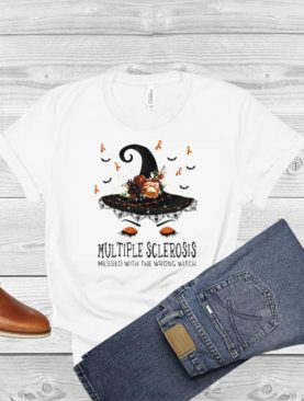 Multiple Sclerosis Messed With The Wrong Witch Halloween shirt